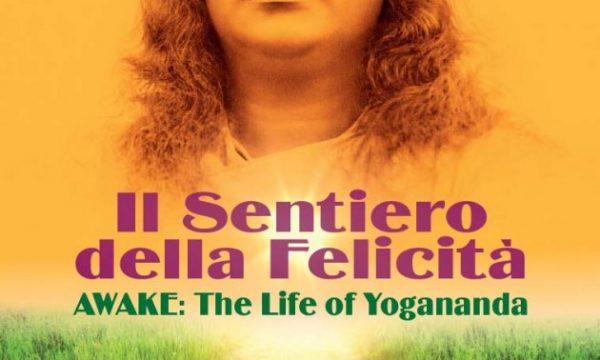 Il Sentiero della Felicità – Awake, the Life of Yogananda